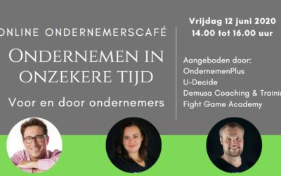 """Online Ondernemerscafé: """"Ondernemen in onzekere tijden"""", vrijdag 12 juni a.s."""